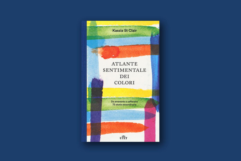 Libri sui colori - Atlante sentimentale dei colori, di Kassia St Clair
