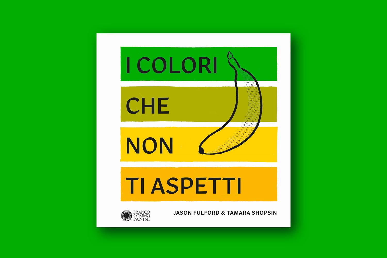 Libri sui colori - I colori che non ti aspetti, di Tamara Shopsin e Jason Fulford