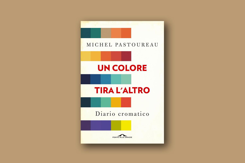 Libri sui colori - Un colore tira l'altro, di Michel Pastoureau