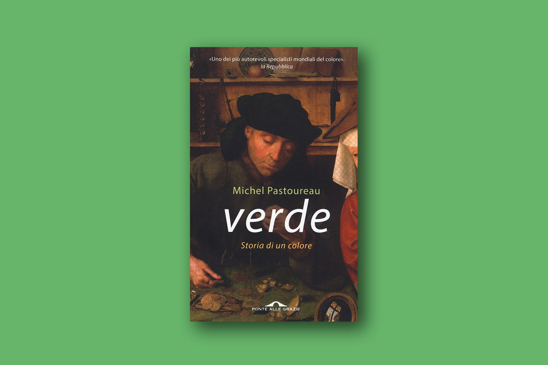 Libri sui colori - Verde. Storia di un colore di Michel Pastoureau